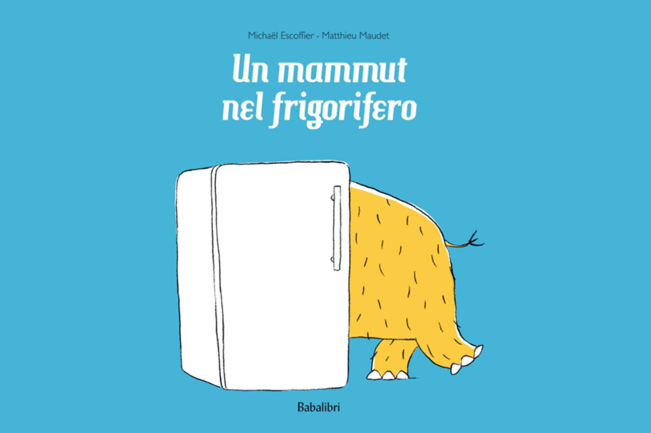 un mammut nel frigorifero Babalibri